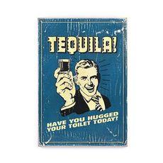"""зображення 1 - Постер """"Tequila Have you Hugged"""""""