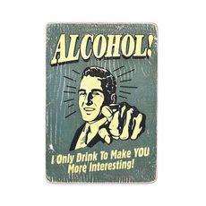 "зображення 1 - Постер ""Аlcohol I only Drink To make You"""